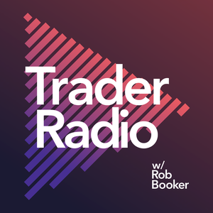 Trader Radio by Rob Booker