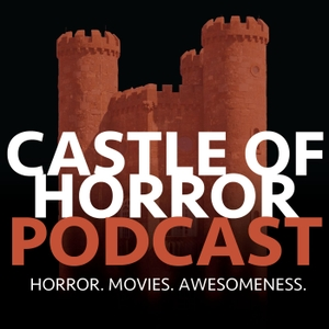 Castle of Horror Podcast by jasonhendersontx@gmail.com