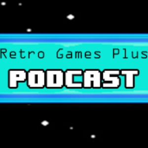 Retro Games Plus Podcast by Russ Lyman