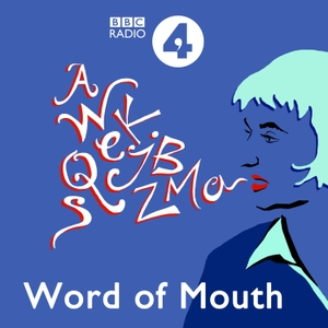 Word of Mouth by BBC Radio 4