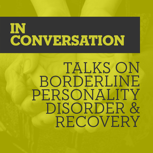 In Conversation: Talks on BPD and Recovery by RethinkBPD