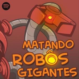 Matando Robôs Gigantes by Matando Robôs Gigantes