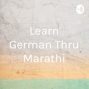 Learn German Thru Marathi by Anuradha Deshpande