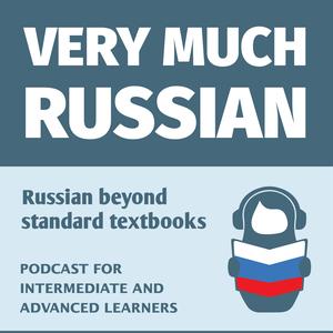 Very Much Russian - Learn Russian as Russians speak it! by Very Much Russian - Learn Russian as Russians speak it!