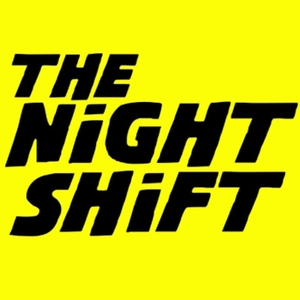 The Night Shift Podcast by The Night Shift