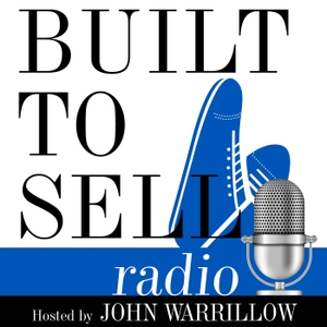 Built to Sell Radio by John Warrillow author of Built to Sell and The Automatic Customer and the f