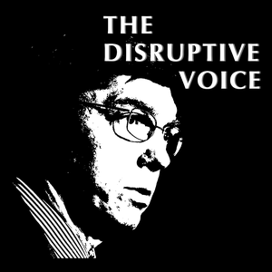 The Disruptive Voice by Clay Christensen's Forum for Growth and Innovation at the Harvard Business