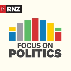 Focus on Politics by RNZ