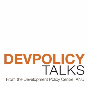 Devpolicy Talks by Development Policy Centre, ANU