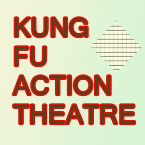 KUNG FU ACTION THEATRE by Rob