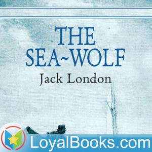 The Sea Wolf by Jack London by Loyal Books