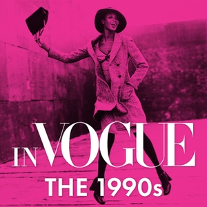 In VOGUE: The 1990s by Vogue & Condé Nast