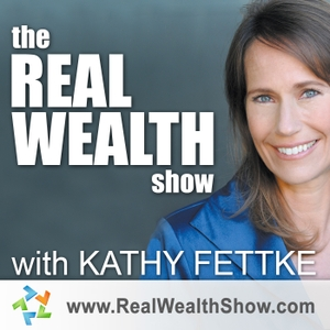 Real Wealth Show: Real Estate Investing Podcast by Kathy Fettke - Real Wealth Network