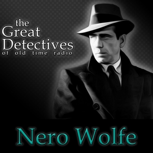 Nero Wolfe – The Great Detectives of Old Time Radio by Adam Graham
