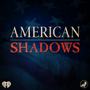 American Shadows by iHeartRadio and Grim & Mild