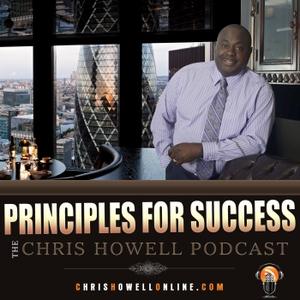 Principles for Success - The Chris Howell Podcast