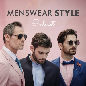 The Menswear Style Podcast by Menswear Style