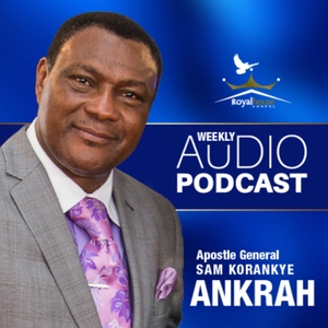 Royalhouse Chapel International by Rev. Sam Korankye Ankrah