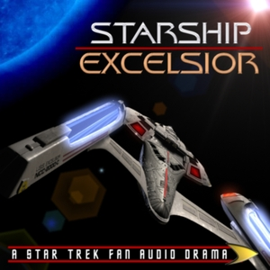 Starship Excelsior: A Star Trek Fan Audio Drama by Excelsior Productions