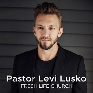 Fresh Life Church Video Podcast by Levi Lusko Video