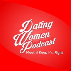 Dating Women Podcast by Doc Love, Dating Women Expert Offering Free Online Dating Advice For Men