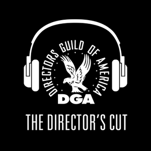 The Director's Cut - A DGA Podcast by Directors Guild of America