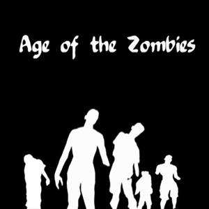 Age of the Zombies by Necropolis Studio Productions