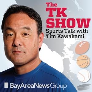 TK Show - sports talk w/ Tim Kawakami by The TK Show