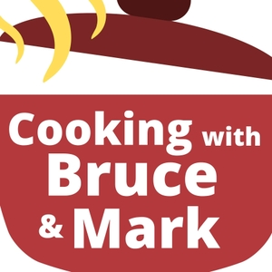 cooking with bruce and mark