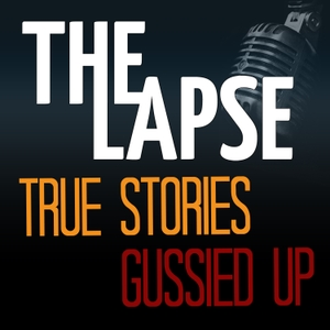 The Lapse Storytelling Podcast by The Lapse Storytellers