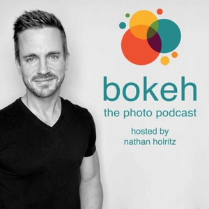 Bokeh - The Photography Podcast by Nathan Holritz