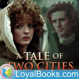A Tale of Two Cities by Charles Dickens by Loyal Books