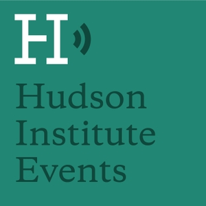 Hudson Institute Events Podcast by Hudson Institute