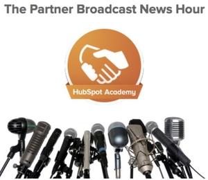 The HubSpot Partner Broadcast by HubSpot Academy