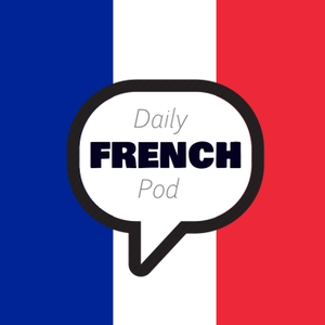 Learn French with daily podcasts by Louis from Dailyfrenchpod