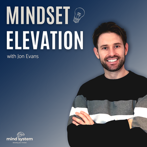 Mindset Elevation - Self Improvement & Motivation by The Mind System Podcast