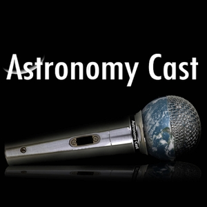 Astronomy Cast by Fraser Cain and Dr. Pamela Gay