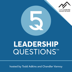 5 Leadership Questions Podcast on Church Leadership with Todd Adkins