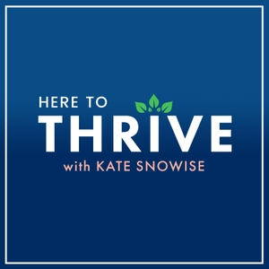 Here to Thrive: Tips for a Happier Life | Self Help & Personal Development by Kate Snowise, Self Help