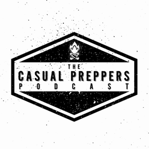 Casual Preppers Podcast - Prepping, Survival, Entertainment. by Casual Preppers