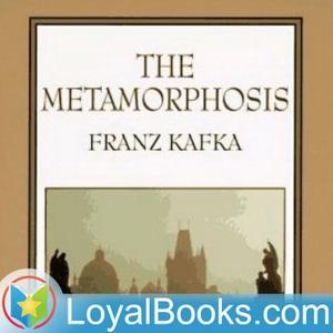 The Metamorphosis by Franz Kafka by Loyal Books