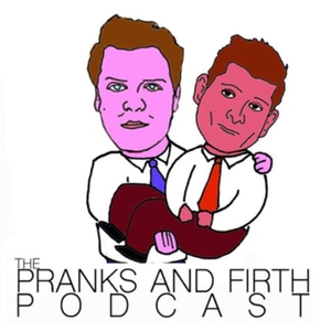 The Pranks & Firth Podcast by Ash Frith