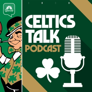 Celtics Talk by NBC Sports Boston