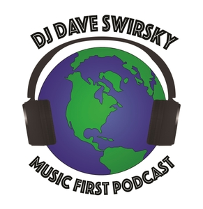 Music First with DJ Dave Swirsky by Music First Podcast with DJ Dave Swirsky