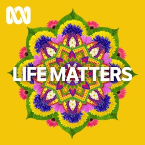 Life Matters - Full program podcast by ABC Radio