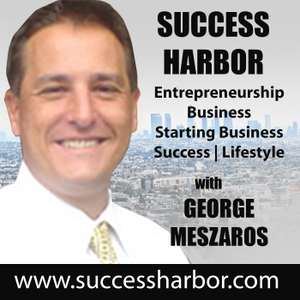The Success Harbor Podcast: Entrepreneurship | Business | Starting Business | Success | Lifestyle by The Success Harbor Podcast: Entrepreneurship | Business | Starting Business | Success | Lifestyle