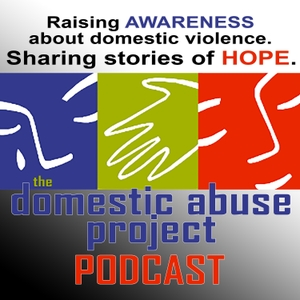 The Domestic Abuse Project Podcast by Domestic Abuse Project