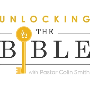 Unlocking the Bible: Weekly Message on Oneplace.com by Colin Smith