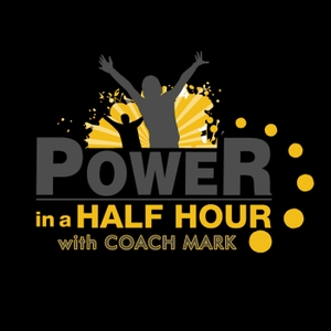 Power In a Half Hour by Coach Mark