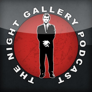 The Night Gallery Podcast – The Twilight Zone Podcast by TheTwilightZonePodcast.com
